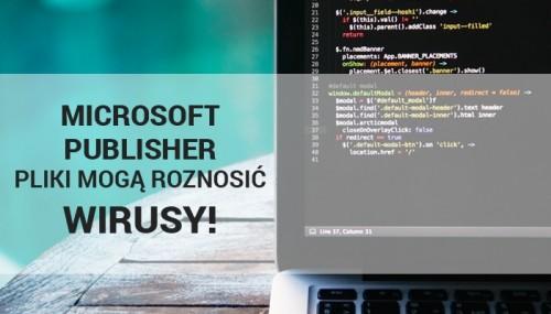 Pliki Microsoft Publisher mogą roznosić wirusy