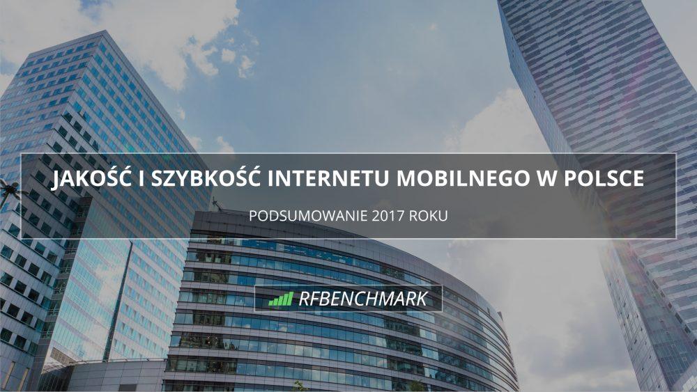 internet mobilny w polsce podsumowanie 2017