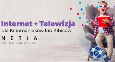 Netia: nowe pakiety internetu z telewizją dla kibiców lub kinomaniaków 1