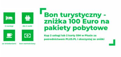 Bon turystyczny 100 euro w nowej promocji Plusa