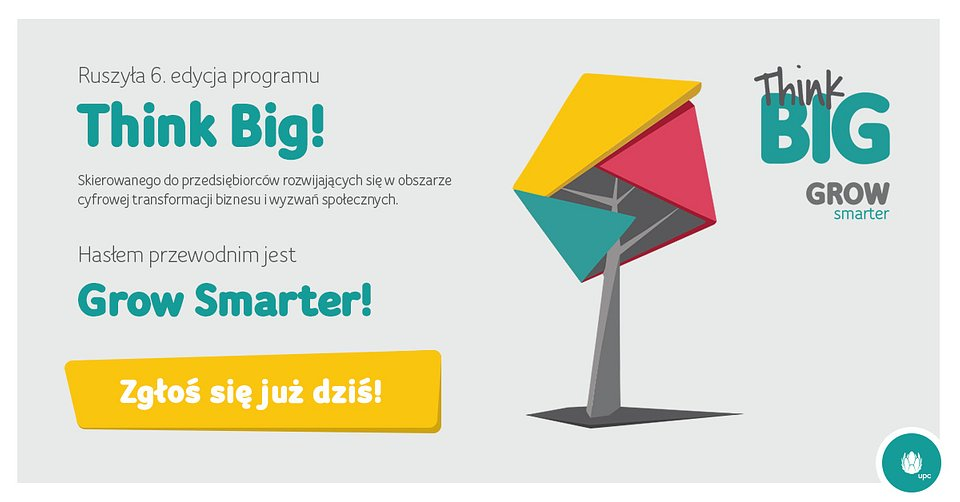 UPC Polska startuje z VI edycją programu THINK BIG z hasłem Grow Smarter