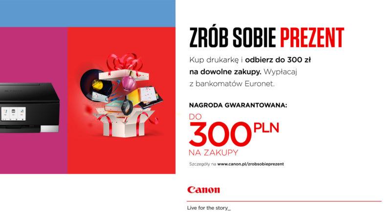 """Canon zwraca gotówkę w ramach nowej promocji """"Zrób sobie prezent"""""""
