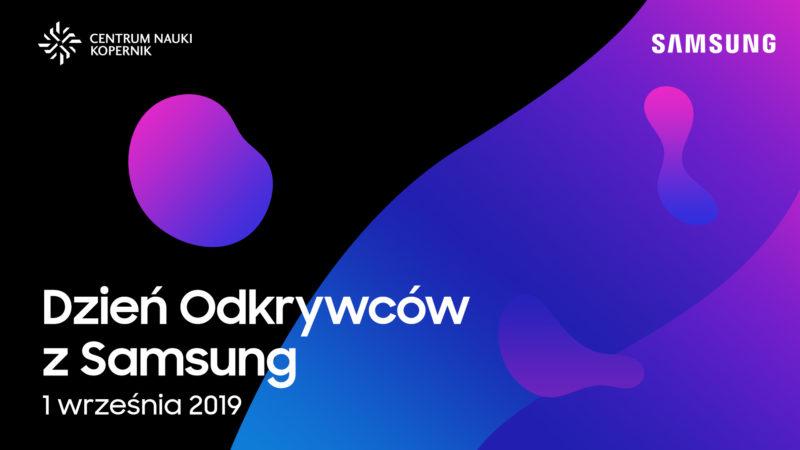 Dzień Odkrywców z Samsung. Dołącz do święta nauki i technologii