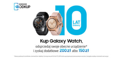 Samsung celebruje 10 lat serii Galaxy – promocja odkup na Galaxy Watch