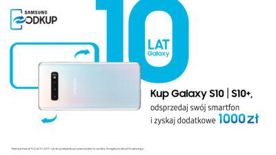 kup Samsung Galaxy S10 lub S10+, odsprzedaj swój smartfon i zyskaj dodatkowe 1000 zł