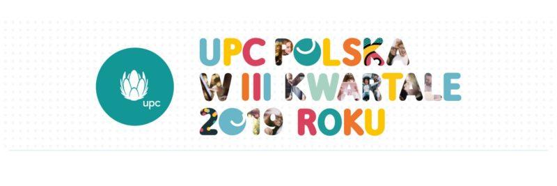 Wyniki UPC Polska w III kwartale 2019: czwarty z rzędu kwartał wzrostu liczby klientów
