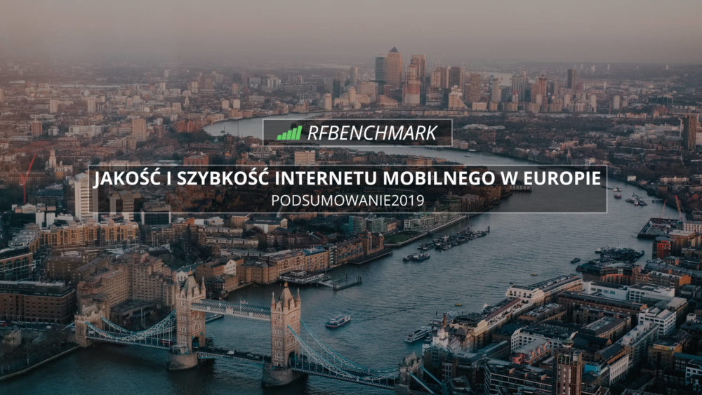 Jakość i szybkość Internetu mobilnego w Europie (2019) – raport RFBENCHMARK