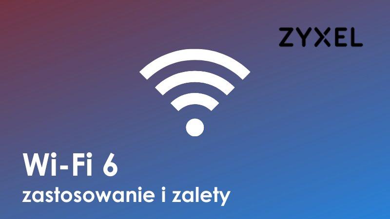 Wi-Fi 6 – co niesie ze sobą nowy standard?