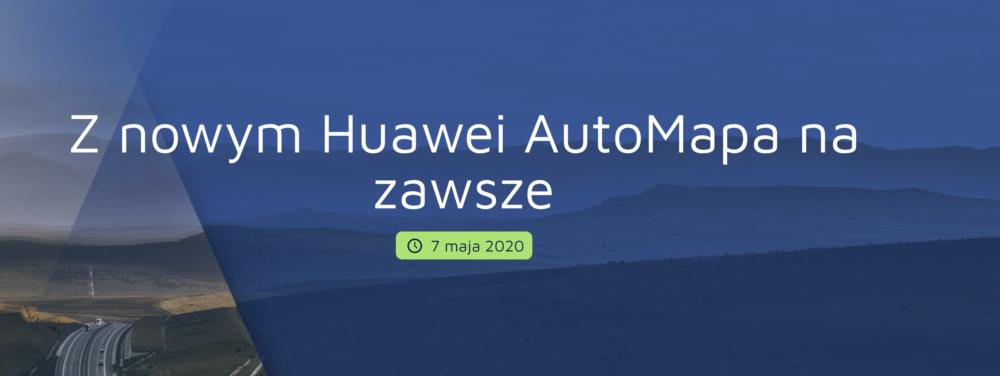 Huawei dodaje nawigację AutoMapa do nowych smartfonów
