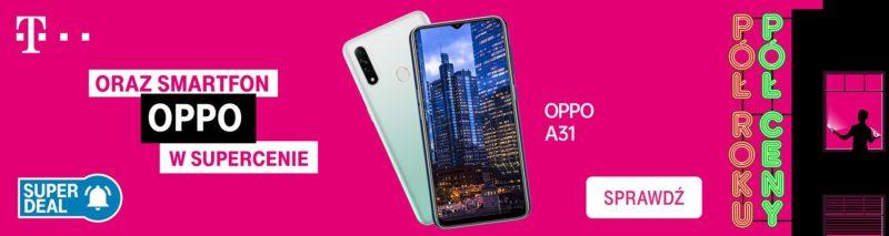 "OPPO A31 w nowej ofercie i kampanii ""Super Deal"" T-Mobile"