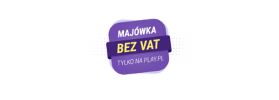 Majówka bez VAT w PLAY