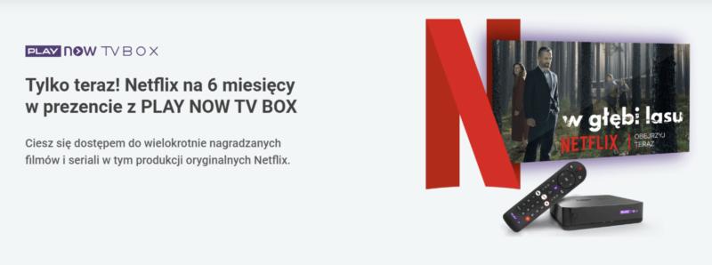 Netflix na pół roku w prezencie z ofertą PLAY NOW TV BOX