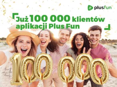 Już ponad 100 tysięcy klientów korzysta z aplikacji Plus Fun