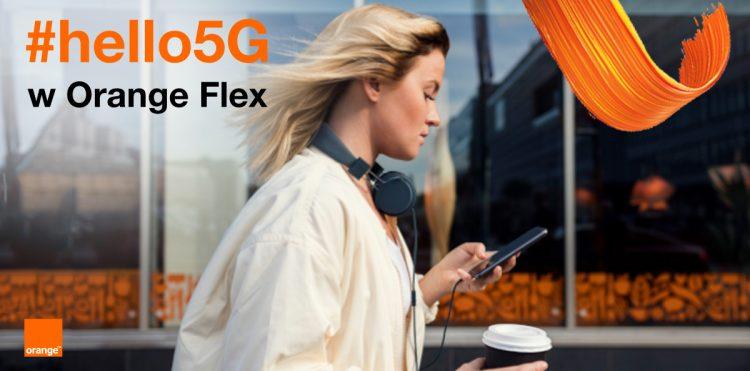 Od dziś #hello5G dla użytkowników Orange Flex #chceszmasz