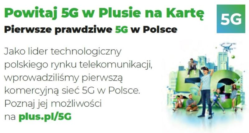 Szybka sieć 5G teraz także dla klientów Plus na Kartę, a do tego 60 GB ekstra
