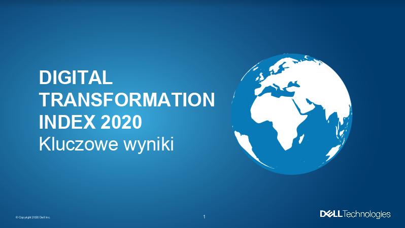 Digital Transformation Index 2020: Polskie organizacje coraz mocniej zdigitalizowane 81% priorytetyzuje cyfrową transformację