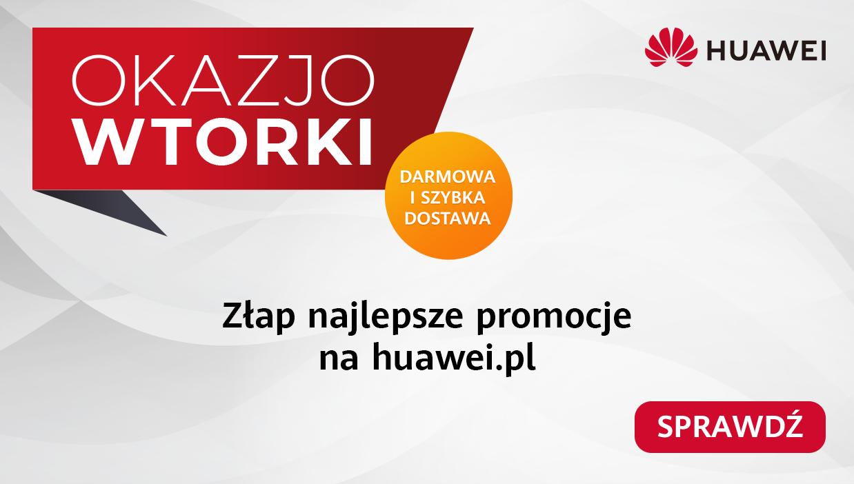 """""""OkazjoWTORKI"""" w Huawei, czyli cykliczne promocje w sklepie huawei"""