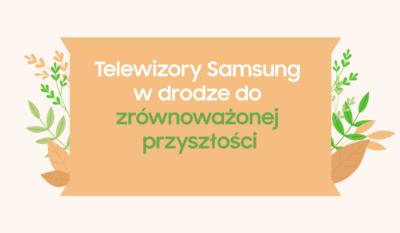 Telewizory Samsung w drodze do zrównoważonej przyszłości – infografika
