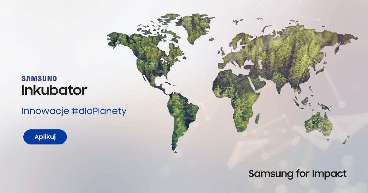 Innowacje #dlaPlanety – Rusza rekrutacja do programu Samsung Inkubator