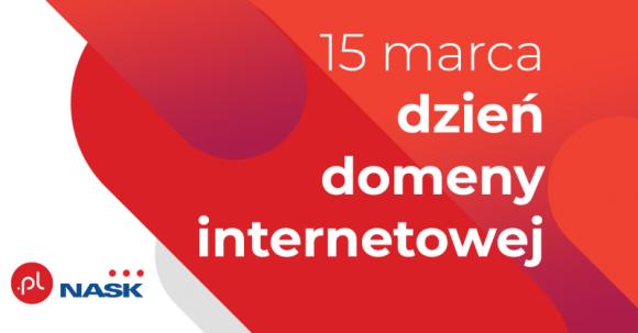 15 marca obchodzimy z tej okazji Dzień Domeny Internetowej