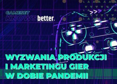 """Gameset knows better - Konferencja """"Wyzwania produkcji i marketingu gier wideo w dobie pandemii"""" już 31 marca"""