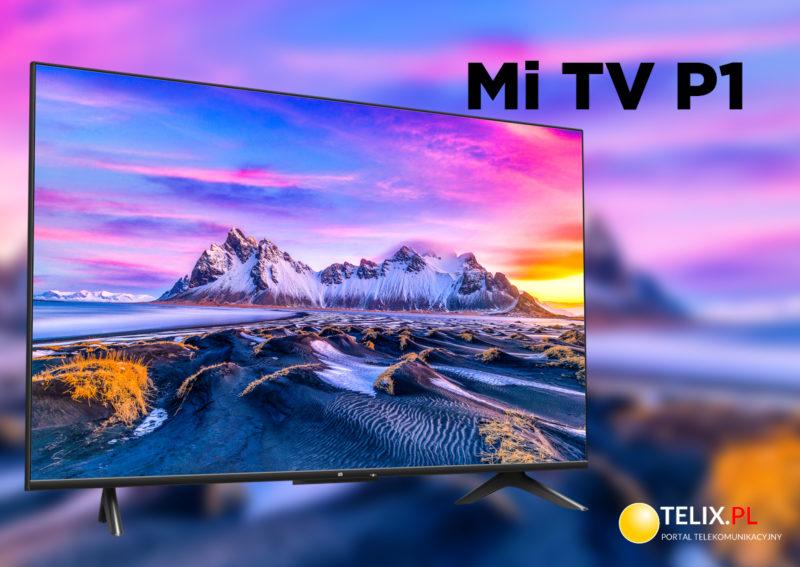 Mi TV P1 – domowa rozrywka w nowym wydaniu