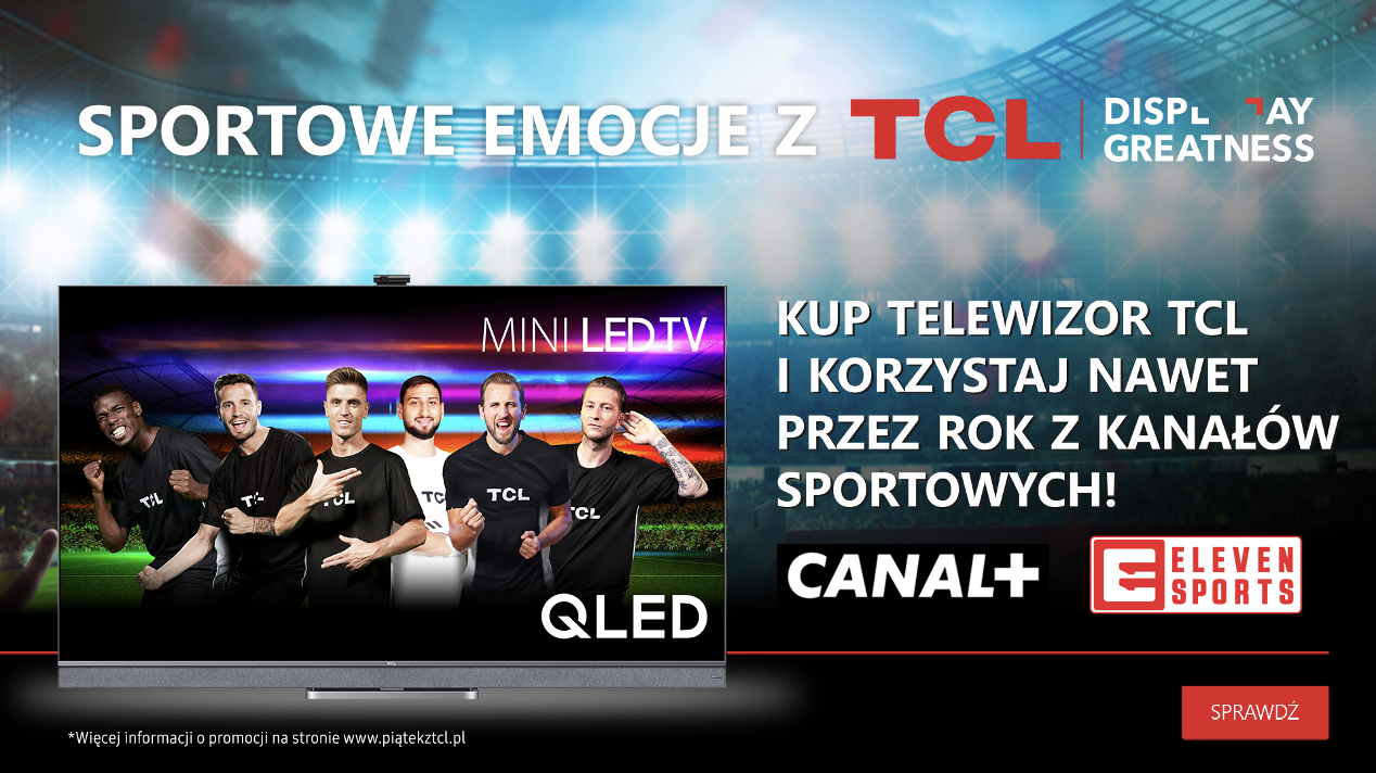 """""""Sportowe emocje z TCL"""" – rusza kolejna promocja konsumencka chińskiej marki"""