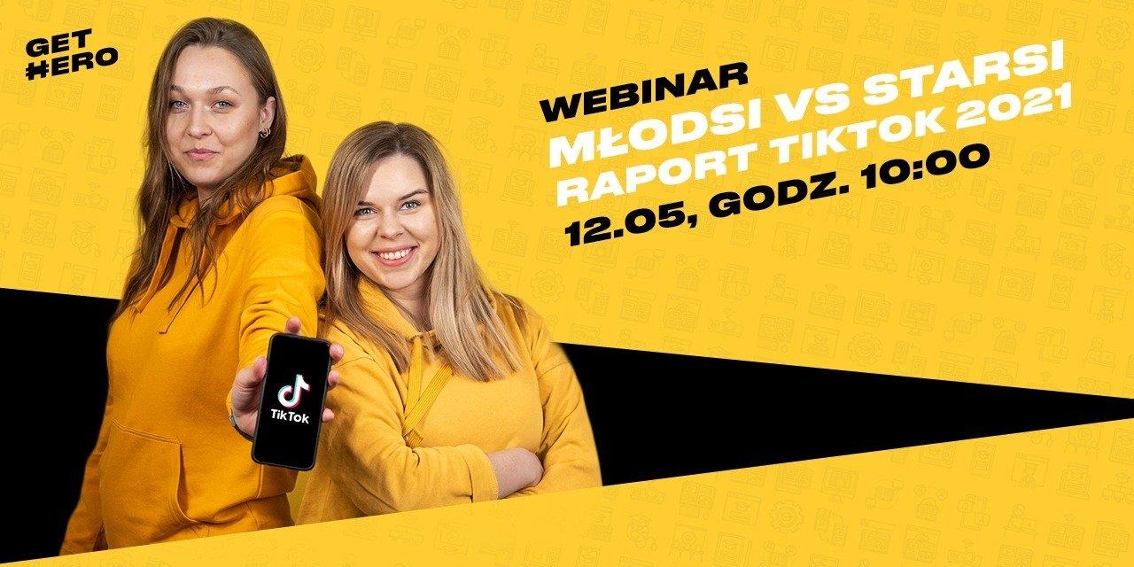 Młodsi vs starsi na TikTok – GetHero przedpremierowo zaprezentuje wyniki raportu podczas bezpłatnego webinarium