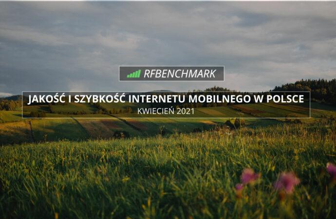 Internet mobilny w Polsce (kwiecień 2021) – RFBenchmark.pl