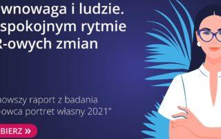 """Równowaga i ludzie – Najnowszy raport """"HR-owca portret własny 2021"""""""