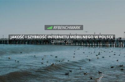 Internet mobilny w Polsce – który operator był najlepszy w czerwcu 2021?