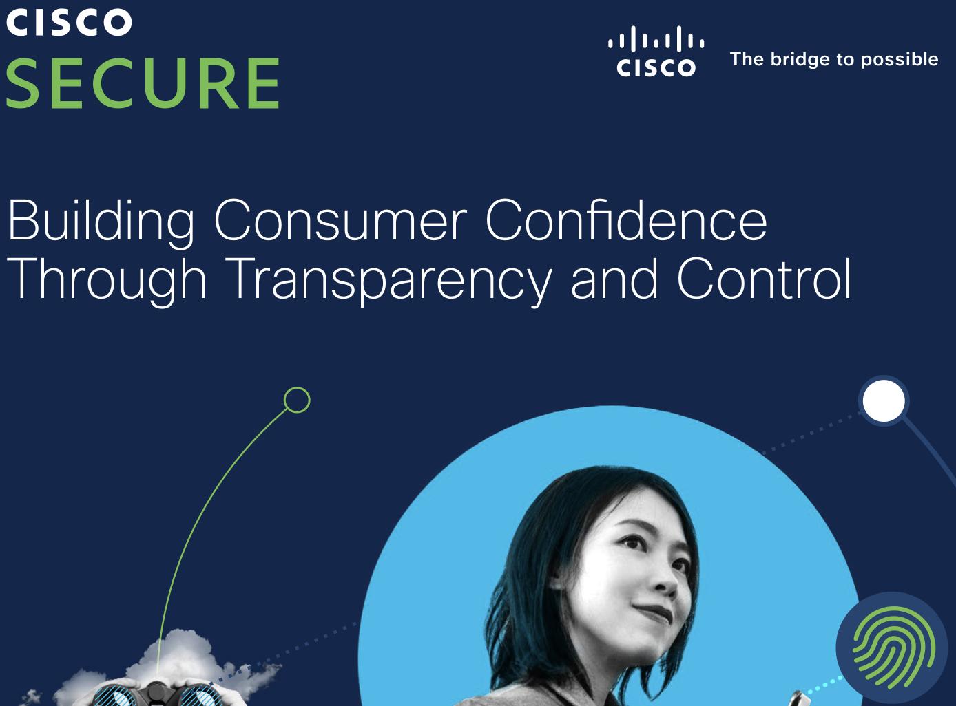 Badanie Cisco: Przejrzystość działań i kontrola korzystania z danych użytkowników fundamentami budowania zaufania wśród klientów