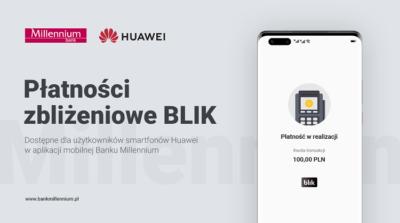 Aplikacja Banku Millennium pierwszą aplikacją na smartfonach Huawei z płatnościami zbliżeniowymi BLIK